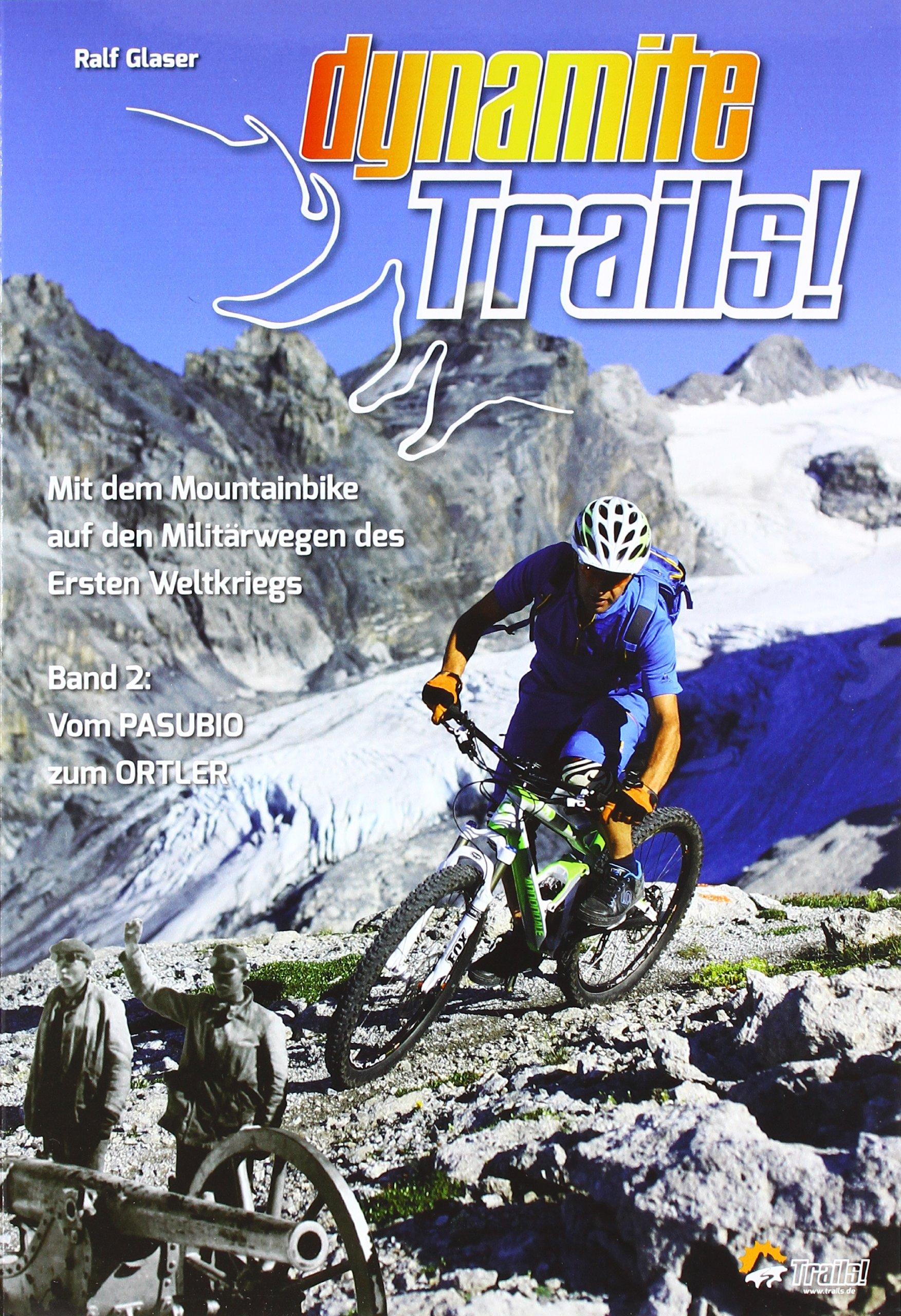 dynamite-trails-02-vom-ortler-zum-pasubio-mit-dem-mountainbike-auf-den-militrwegen-des-ersten-weltkrieges