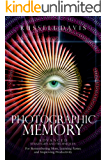 Photographic Memory: Advanced Strategies and Techniques For Remembering More, Learning Faster, and Improving Productivity (English Edition)