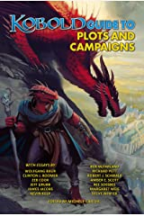 Kobold Guide to Plots & Campaigns (Kobold Guides Book 6) Kindle Edition