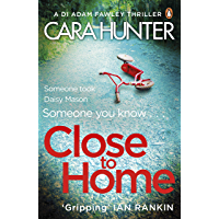 Close to Home: The 'impossible to put down' Richard & Judy Book Club thriller pick 2018 (DI Fawley) (English Edition)