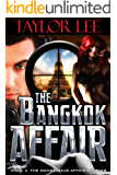 The Bangkok Affair: Sizzling International Intrigue (The Dangerous Affairs Series Book 4)