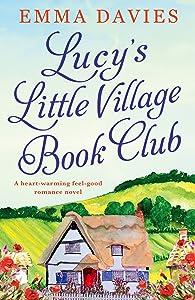 Lucy's Little Village Book Club: A heartwarming feel good romance novel