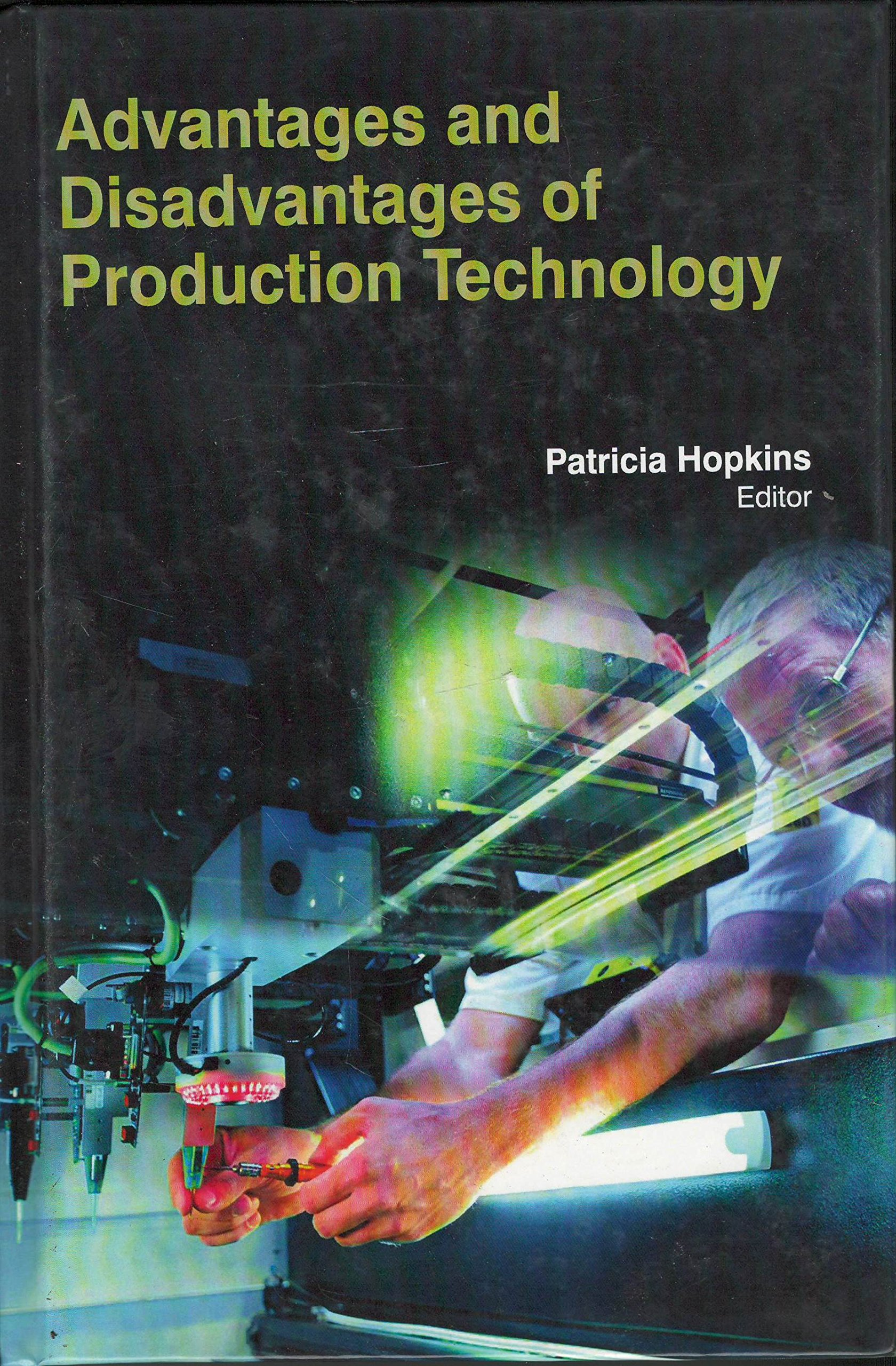 Advantages And Disadvantages Of Production Technology