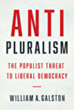 Anti-Pluralism: The Populist Threat to Liberal Democracy (Politics and Culture)