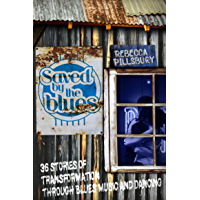 Saved by the Blues: 36 Stories of Transformation through Blues Music and Dancing book cover