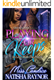Playing For Keeps: In Love With The Hustle