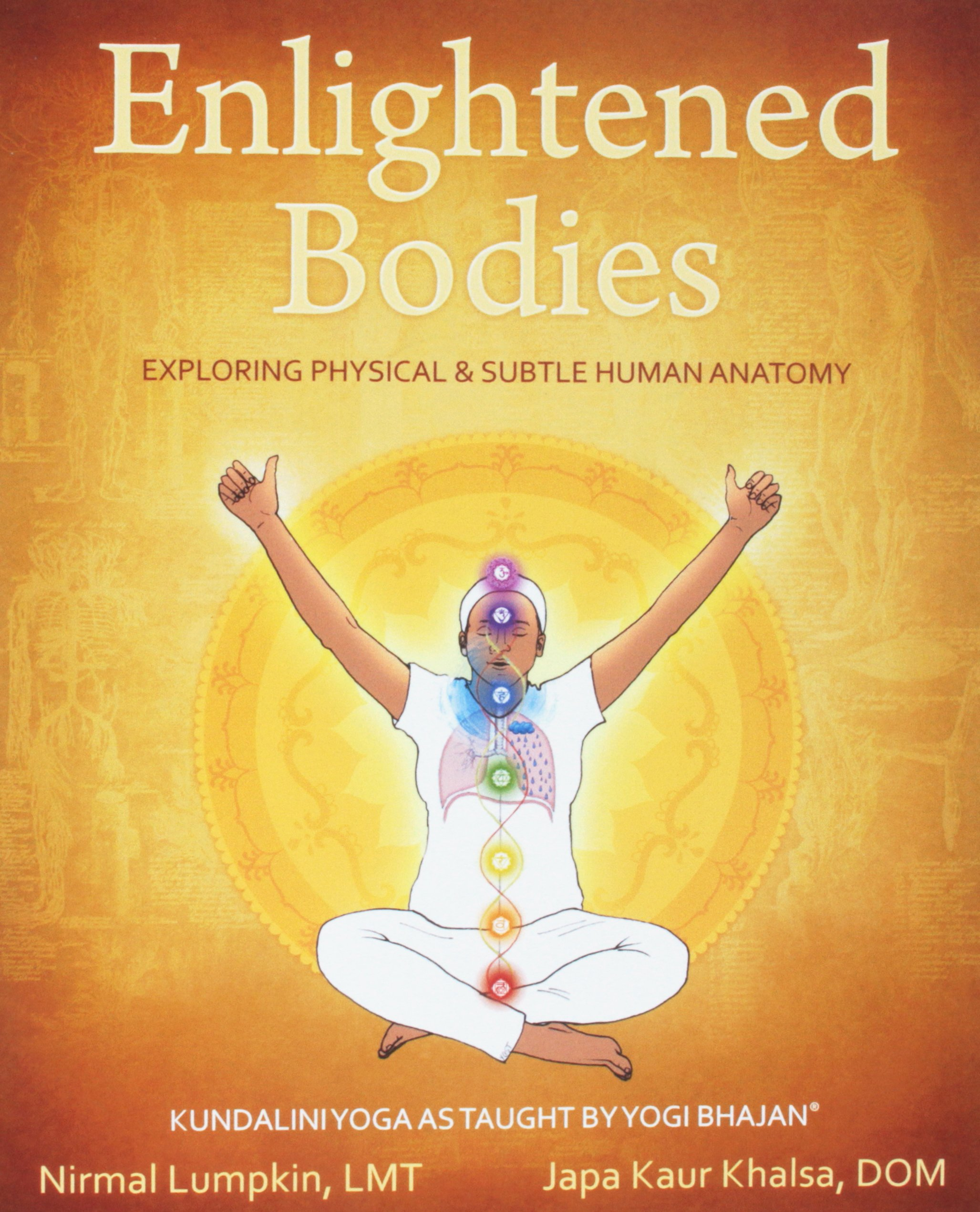 Read Online Enlightened Bodies: Exploring Physical & Subtle Human Anatomy ebook