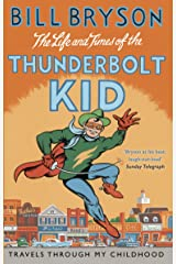 The Life And Times Of The Thunderbolt Kid: Travels Through my Childhood (Bryson) Kindle Edition