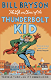 The Life And Times Of The Thunderbolt Kid: Travels Through my Childhood (Bryson Book 4)