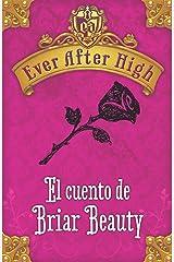 Ever After High. El cuento de Briar Beauty (Spanish Edition) Kindle Edition