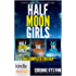 The Lei Crime Series: Half Moon Girls, The Complete Trilogy (Kindle Worlds)