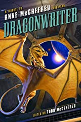 Dragonwriter: A Tribute to Anne McCaffrey and Pern Kindle Edition