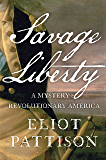 Savage Liberty: A Mystery of Revolutionary America (Bone Rattler Book 5)