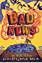 Bad News (The Bad Books Book 3)