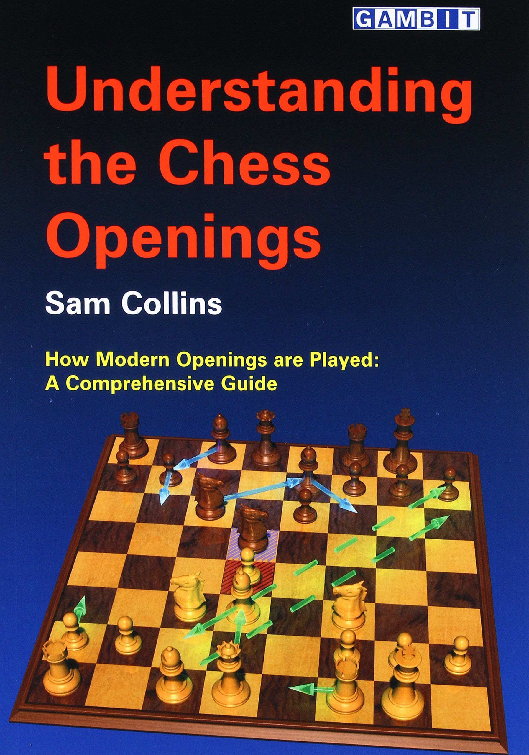 Understanding the Chess Openings: Sam Collins: 9781904600282