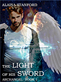 The Light of His Sword (Archangel Series Book 1)