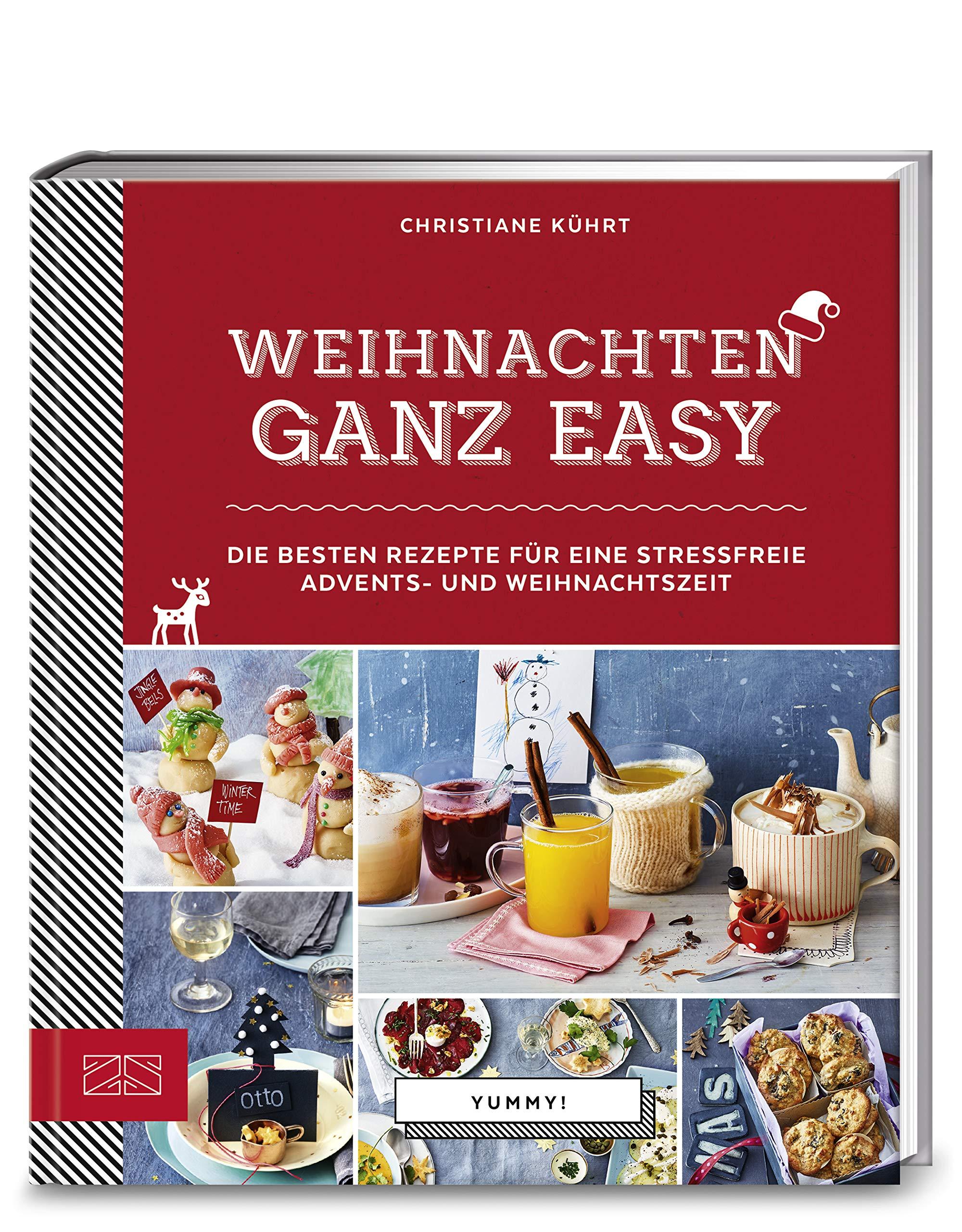 Weihnachten ganz easy: Die besten Rezepte für eine stressfreie ...