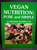 Vegan Nutrition: Pure and Simple