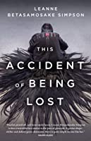 This Accident Of Being Lost: Songs And
