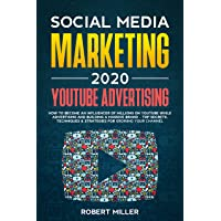 Social Media Marketing 2020: YouTube Advertising: How to Become an Influencer of...