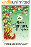You're a Charmer, Mr. Grinch (Tinseled Tidings Book 1)