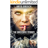 The Breeders Stories: A Young Adult Dystopian Romance (The Breeders Series Book 7)