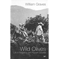 Wild Olives: Life in Majorca With Robert Graves