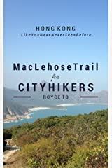 MacLehose Trail: For City Hikers Kindle Edition