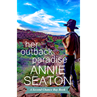 Her Outback Paradise (Second Chance Bay Book 4)