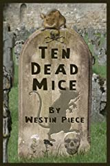 Ten Dead Mice: See How They Died Kindle Edition
