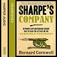 Sharpe's Company: The Siege of Badajoz, January to April 1812: The Sharpe Series, Book 13