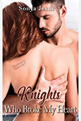 Knights Who Broke My Heart (Knights Series Book 3) Kindle Edition