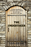 The Undertaker: A female undertaker in nineteenth century Scotland sets out to solve the mysteries of the dead.