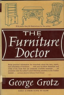Perfect The Furniture Doctor. Being Practical Information For Everybody About The  Care And Refinishing Of Furniture