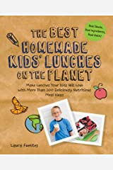 The Best Homemade Kids' Lunches on the Planet:Make Lunches Your Kids Will Love with Over 200 Deliciously Nutritious Lunchbox Ideas - Real Simple, Real Ingredients, Real Quick! (Best on the Planet) Kindle Edition