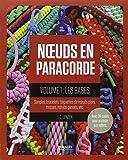 Noeuds en paracorde - Volume 1: Les bases. Sangles, bracelets, baguettes de noeuds plats, tresses, noeuds gansés, etc...