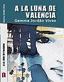 A la luna de Valencia (Spanish Edition)