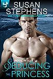 Seducing The Princess (Royal Rebels Book 1)