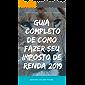 Guia Completo de Como Fazer seu Imposto de Renda 2019