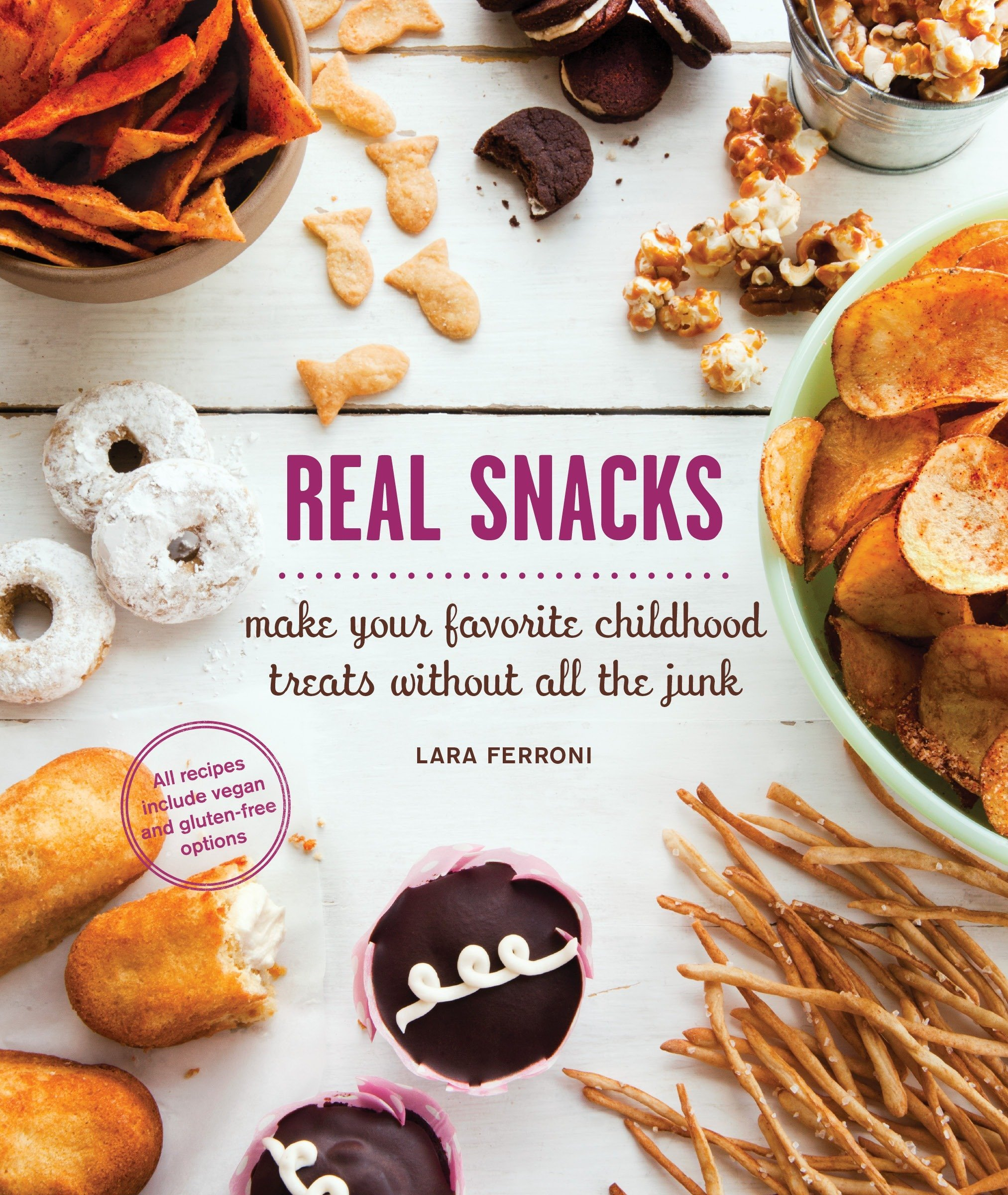 Download Real Snacks: Make Your Favorite Childhood Treats Without All the Junk PDF