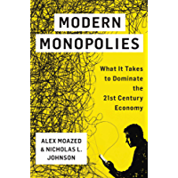 Modern Monopolies: What It Takes to Dominate the 21st Century Economy