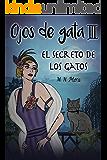 Ojos de gata III: El secreto de los gatos