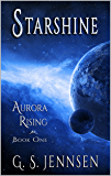 Starshine: Aurora Rising Book One (Aurora Rhapsody 1)