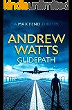 Glidepath (Max Fend Book 1)