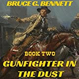 Gunfighter in the Dust: A Gabriel Torrent Western, Book Two