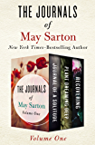 The Journals of May Sarton Volume One: Journal of a Solitude, Plant Dreaming Deep, and Recovering