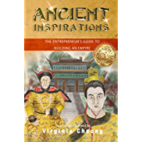 Ancient Inspirations: The Entrepreneur's guide to Building an Empire