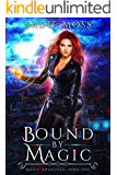 Bound by Magic: A WhyChoose Paranormal Romance (Magic Awakened Book 1)