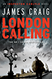 London Calling (Inspector Carlyle Book 1) (English Edition)