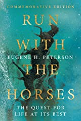 Run with the Horses: The Quest for Life at Its Best Hardcover